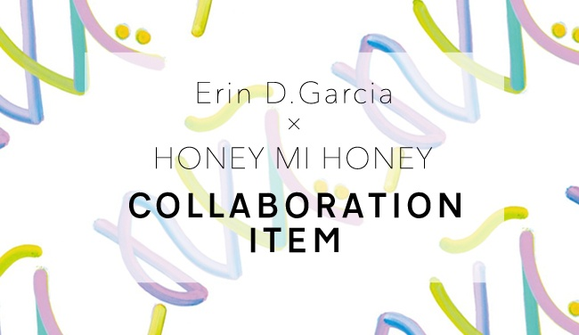 Erin D Garcia×HONEY MI HONEY